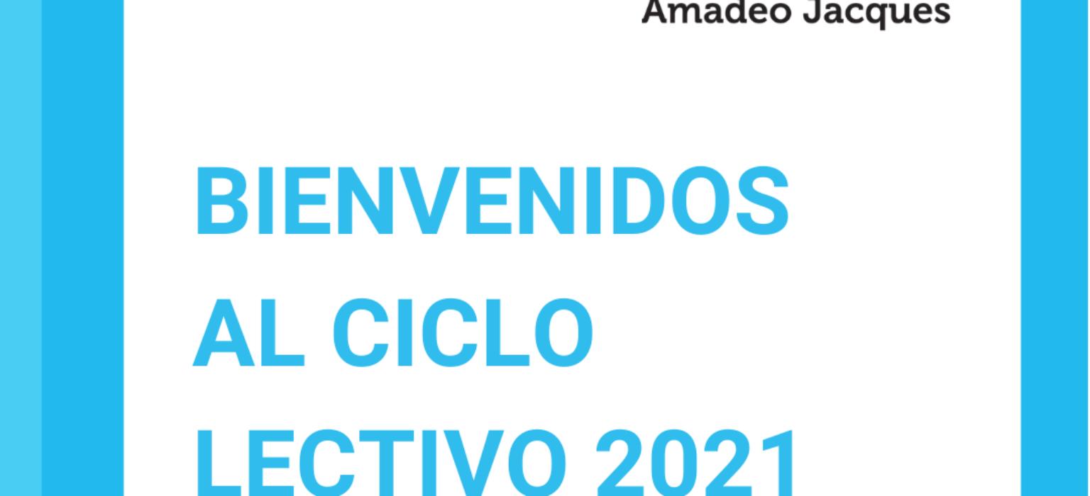 Bienvenidos al Ciclo Lectivo 2021